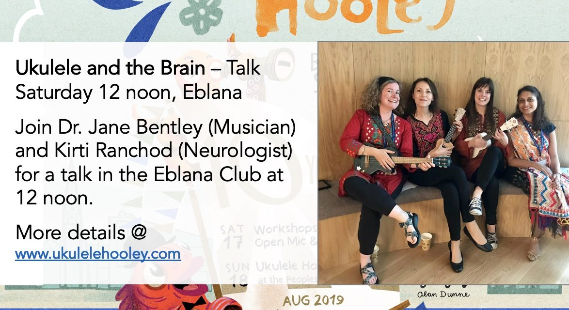 Ukulele and the Brain – Talk on Saturday 17th August, 12 noon @ the Eblana Club